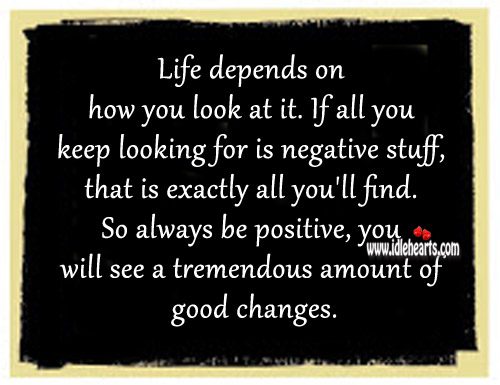Life Depends on How You Look At It.