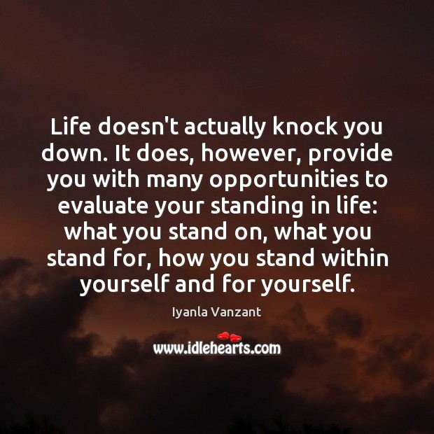 Image, Life doesn't actually knock you down. It does, however, provide you with