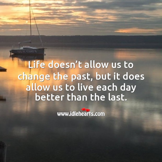 Image, Life doesn't allow us to change the past