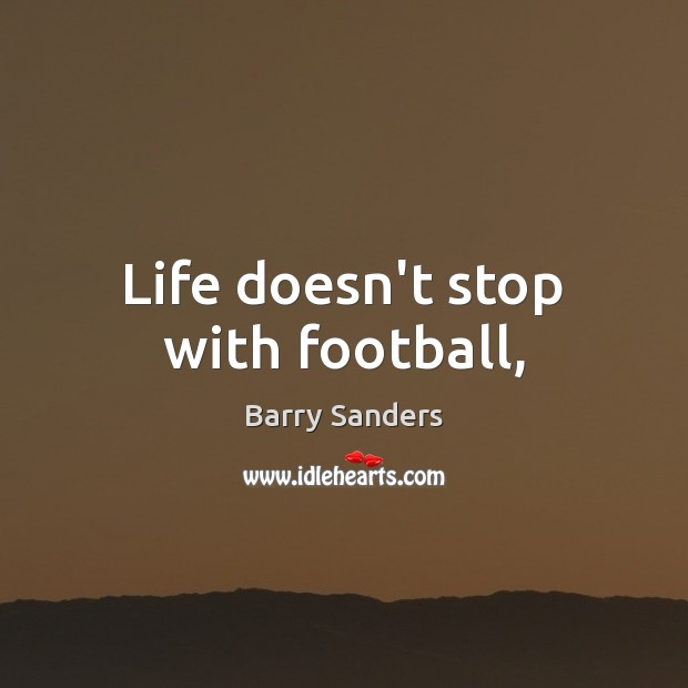 Image, Life doesn't stop with football,
