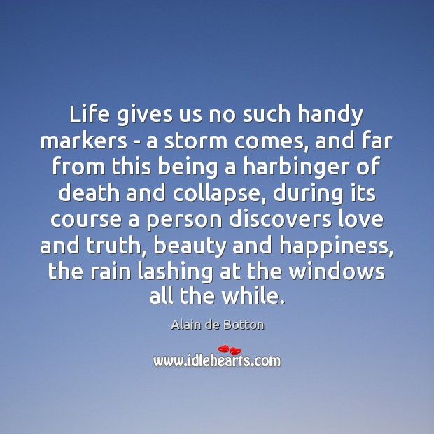 Life gives us no such handy markers – a storm comes, and Image