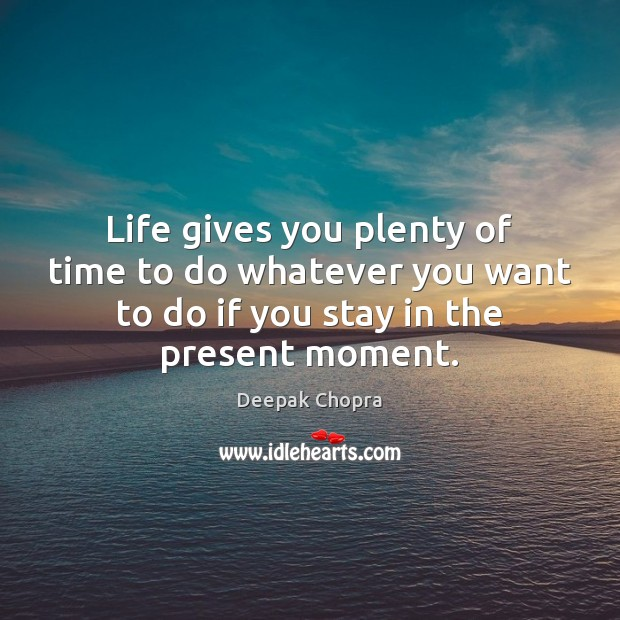 Life gives you plenty of time to do whatever you want to Image