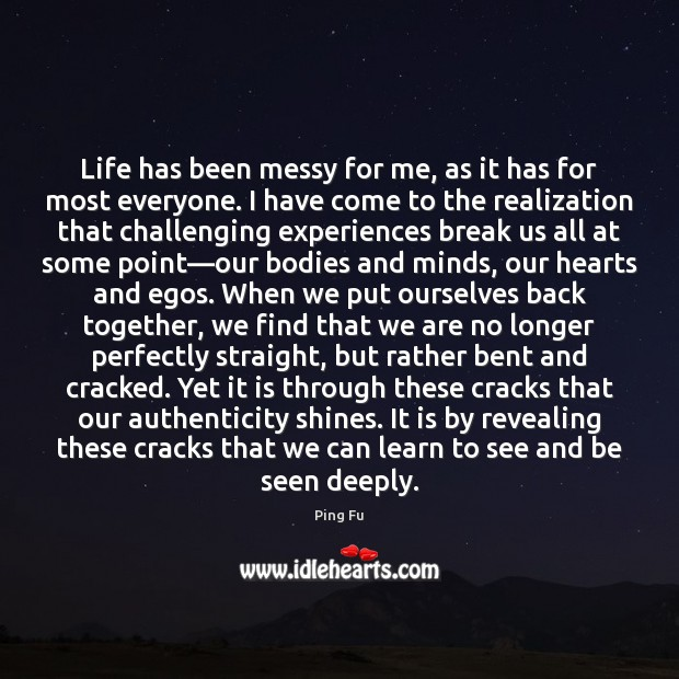 Life has been messy for me, as it has for most everyone. Image