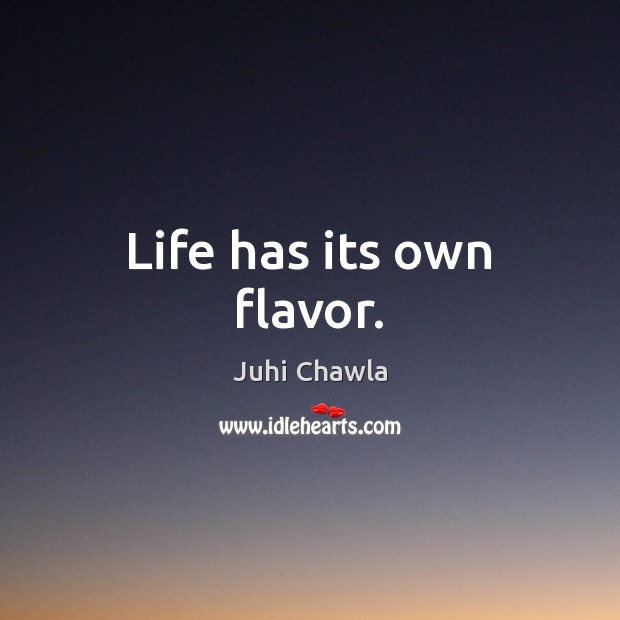 Life has its own flavor. Image