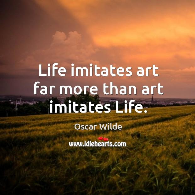 Life imitates art far more than art imitates life. Image