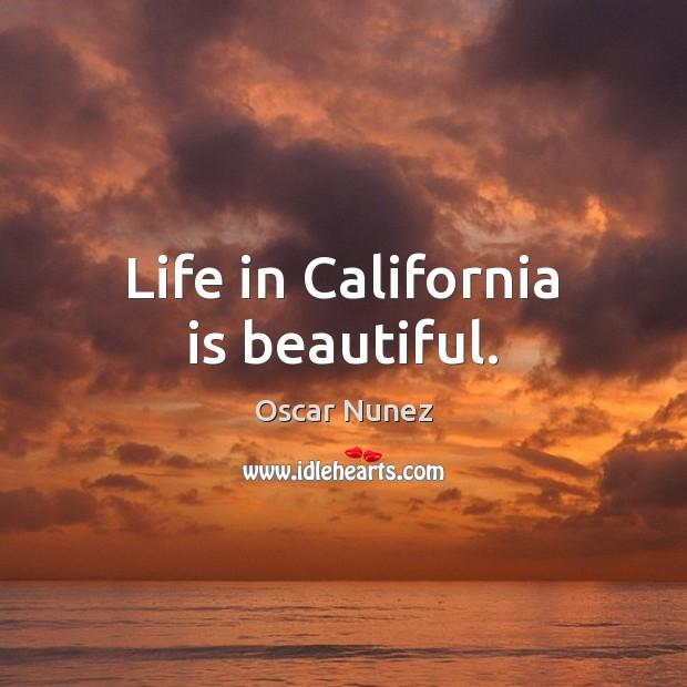 Life in California is beautiful. Image