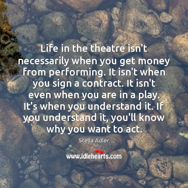 Image, Life in the theatre isn't necessarily when you get money from performing.