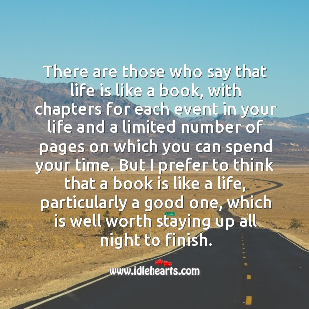 Life is a book, worth staying up all night to finish. Books Quotes Image