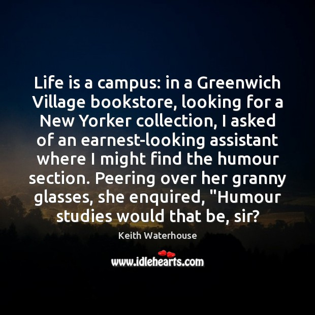Image, Life is a campus: in a Greenwich Village bookstore, looking for a