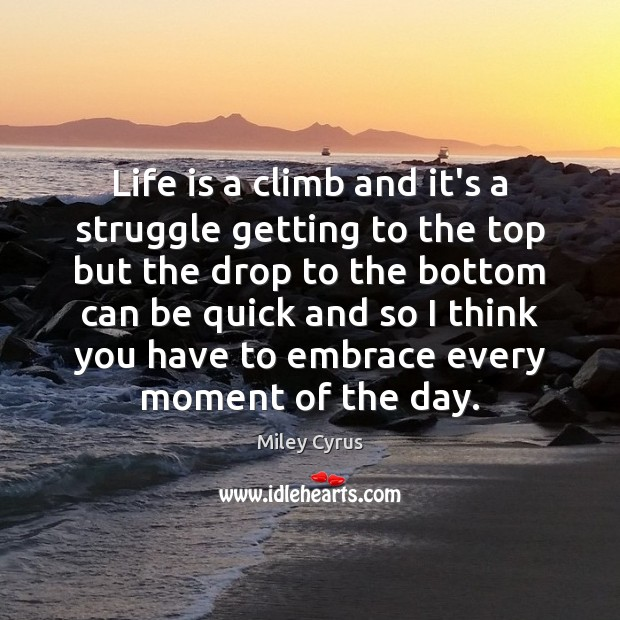 Image, Life is a climb and it's a struggle getting to the top