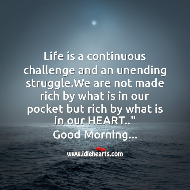 Life is a continuous challenge Good Morning Messages Image