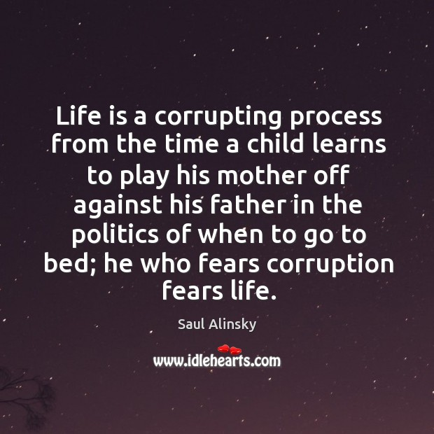 Life is a corrupting process from the time a child learns Image