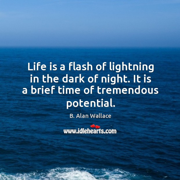 Image, Life is a flash of lightning in the dark of night. It