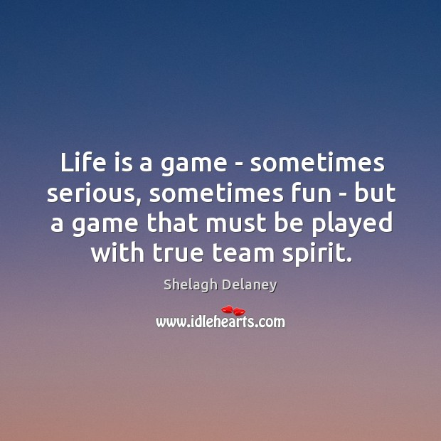 Life is a game – sometimes serious, sometimes fun – but a Image