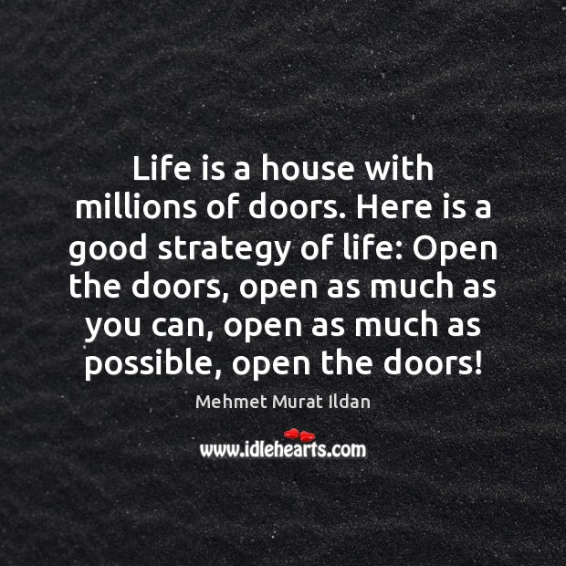 Image, Life is a house with millions of doors. Here is a good