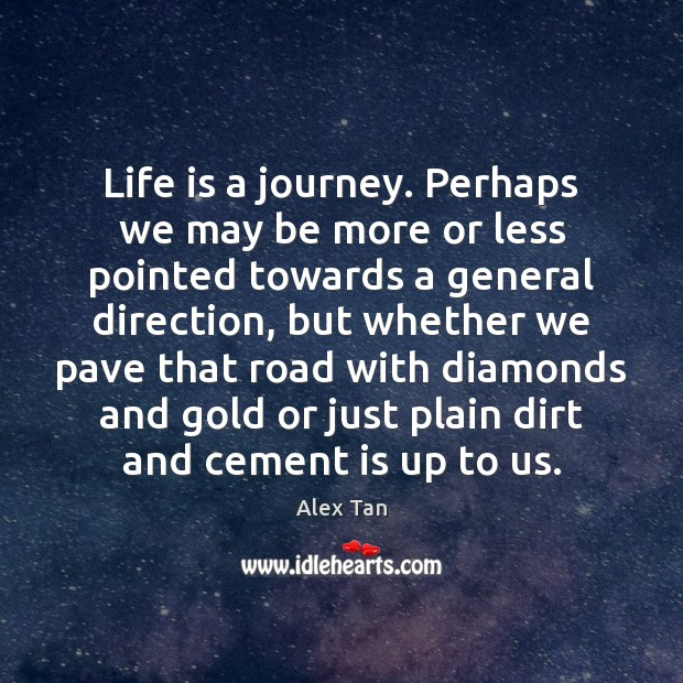 Image, Life is a journey. Perhaps we may be more or less pointed