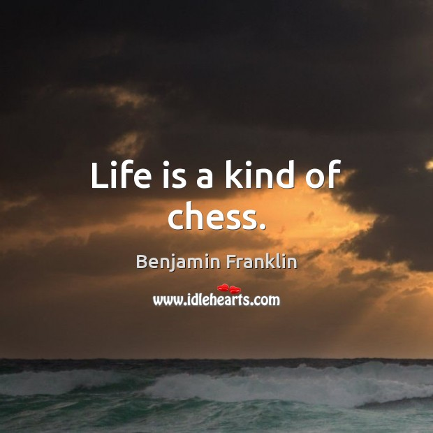 Image, Life is a kind of chess.