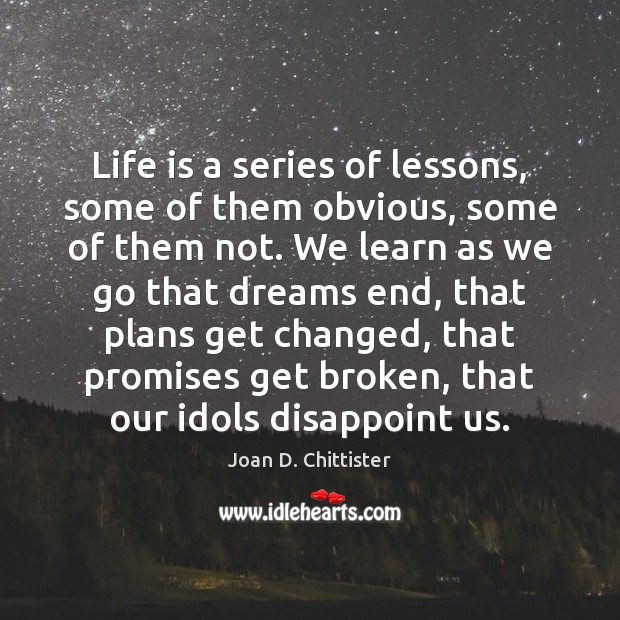 Life is a series of lessons, some of them obvious, some of Image
