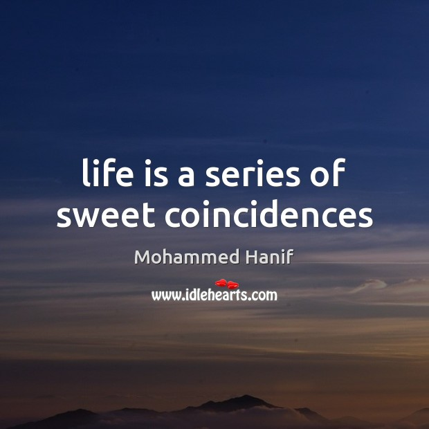 Life is a series of sweet coincidences Image