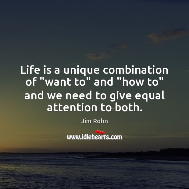 """Life is a unique combination of """"want to"""" and """"how to"""" and Image"""