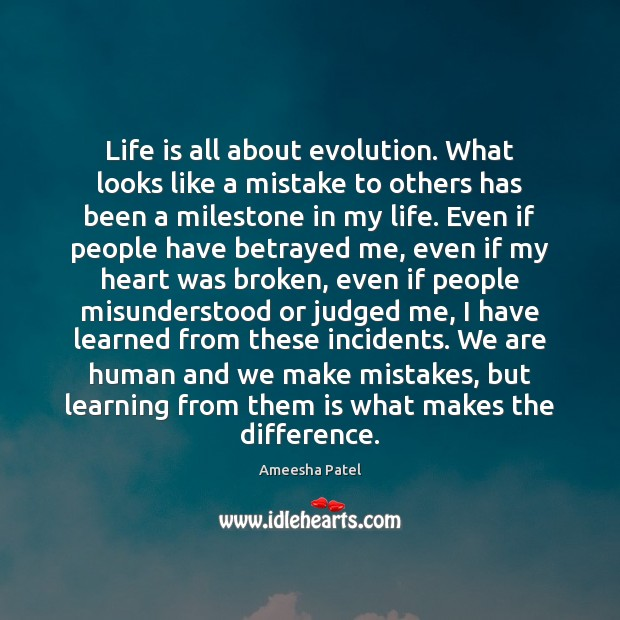 Image, Life is all about evolution. What looks like a mistake to others