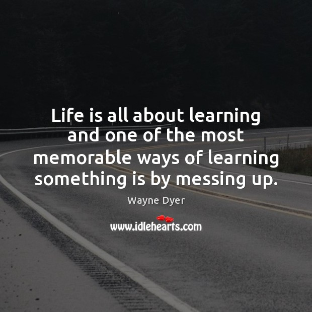 Life is all about learning and one of the most memorable ways Image