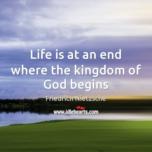 Image, Life is at an end where the kingdom of God begins