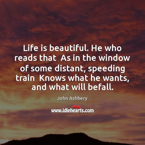 Life is beautiful. He who reads that  As in the window of Life is Beautiful Quotes Image