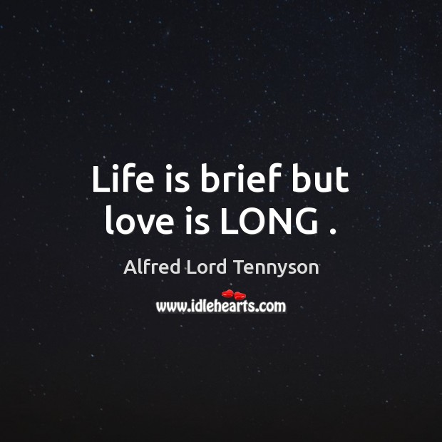 Life is brief but love is LONG . Image