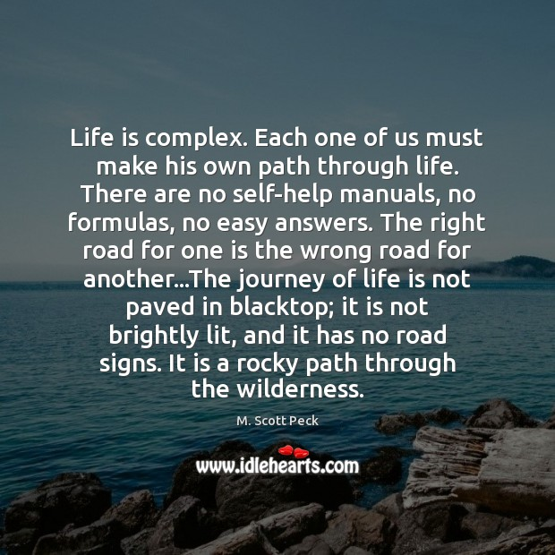 Life is complex. Each one of us must make his own path Image