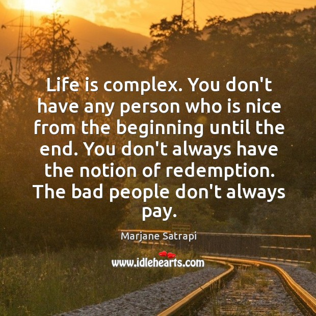 Life is complex. You don't have any person who is nice from Image