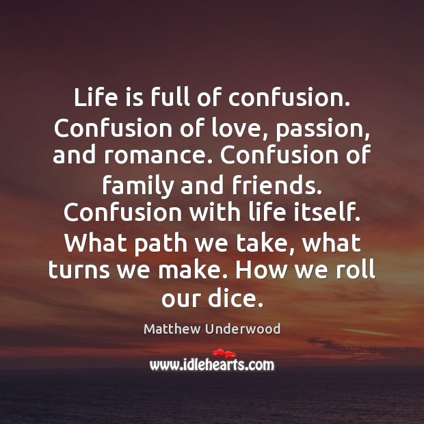 Life is full of confusion. Confusion of love, passion, and romance. Confusion Image