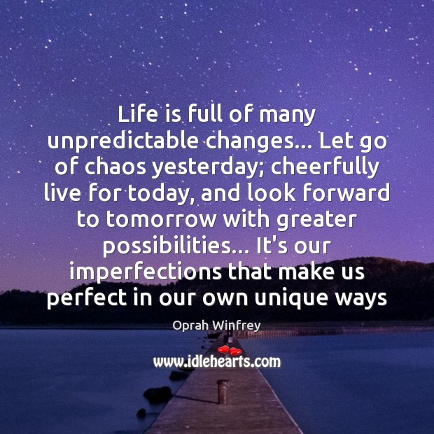 Life is full of many unpredictable changes… Let go of chaos yesterday; Image