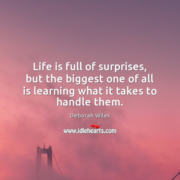 Life is full of surprises, but the biggest one of all is Image