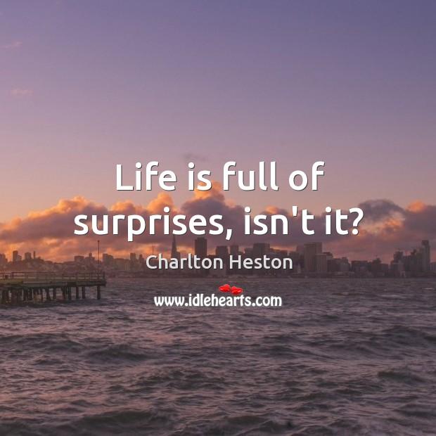 Image, Life is full of surprises, isn't it?