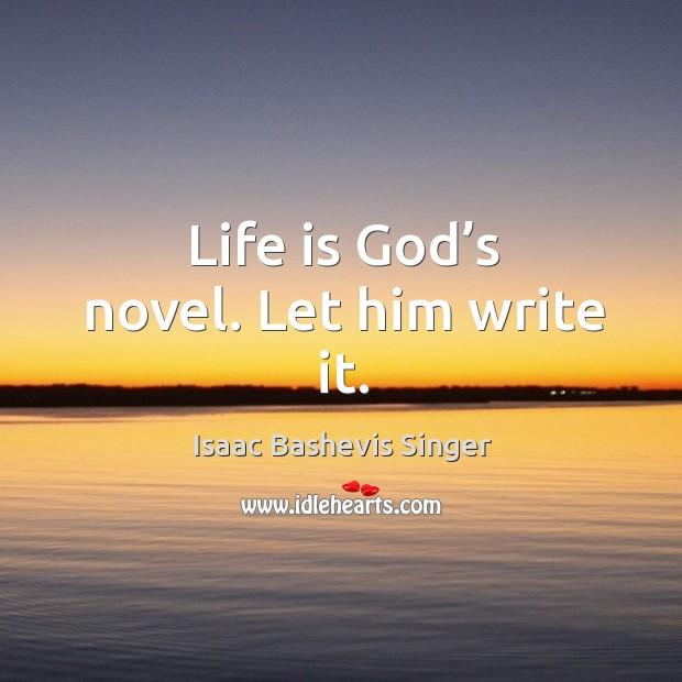 Life is God's novel. Let him write it. Image