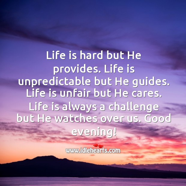 Life is hard but he provides. Image