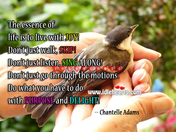 Image, The essence of life is to live with joy!