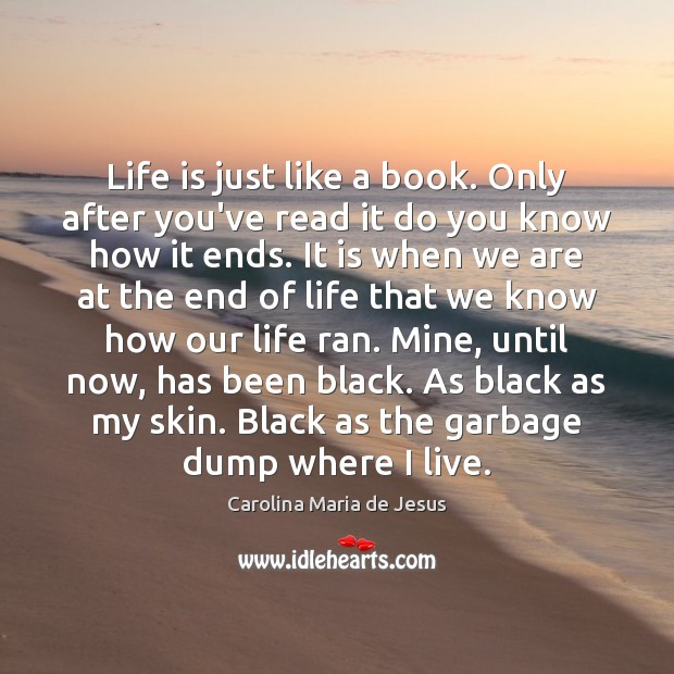 Life is just like a book. Only after you've read it do Image