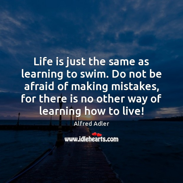 Image, Life is just the same as learning to swim. Do not be