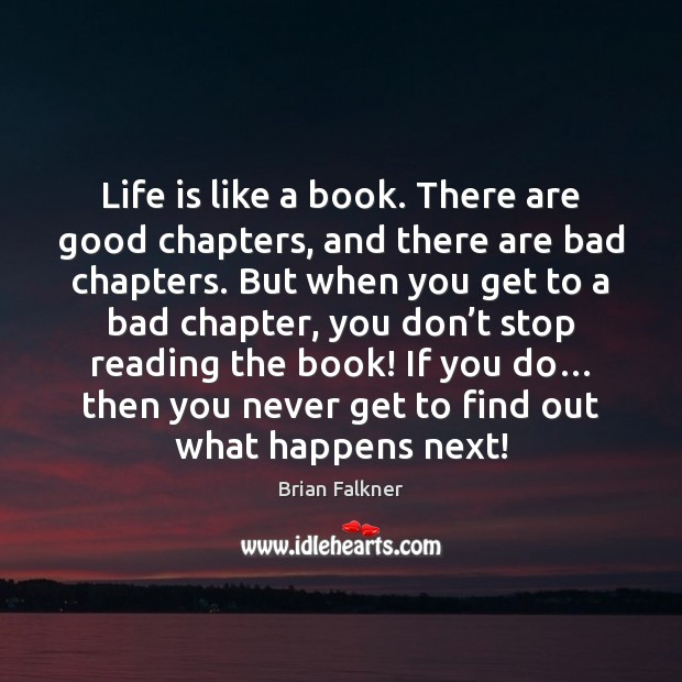 Image, Life is like a book. There are good chapters, and there are