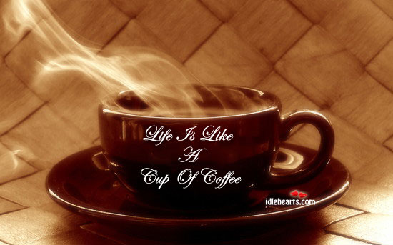 Image, Life is like a cup of coffee