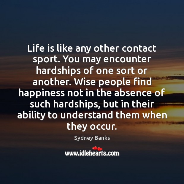Life is like any other contact sport. You may encounter hardships of Image