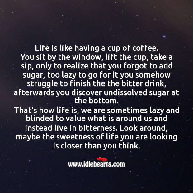 Life is like having a cup of coffee Coffee Quotes Image