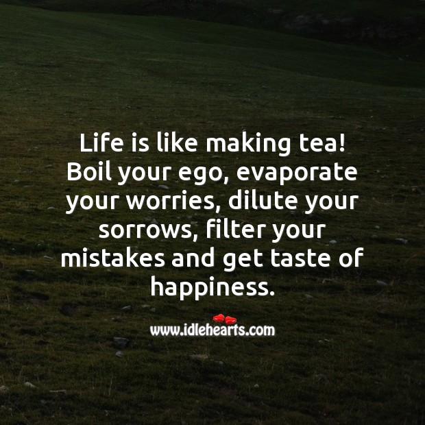 Life is like making tea! Image