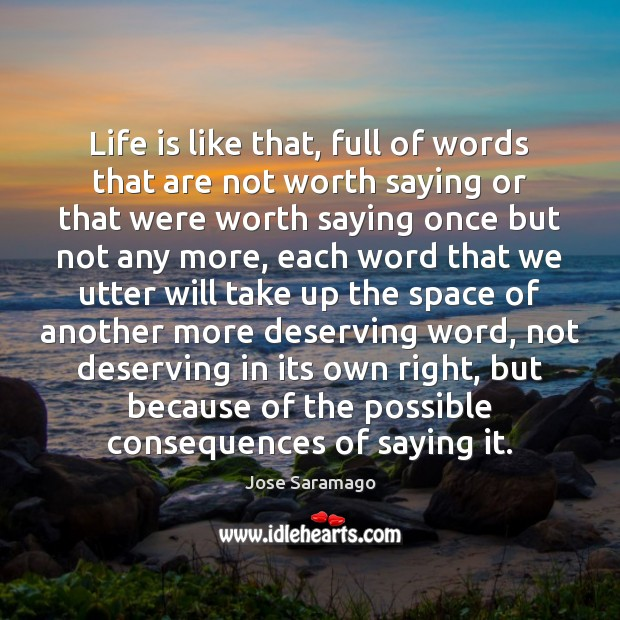 Image, Life is like that, full of words that are not worth saying