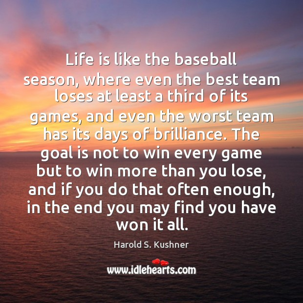 Image, Life is like the baseball season, where even the best team loses