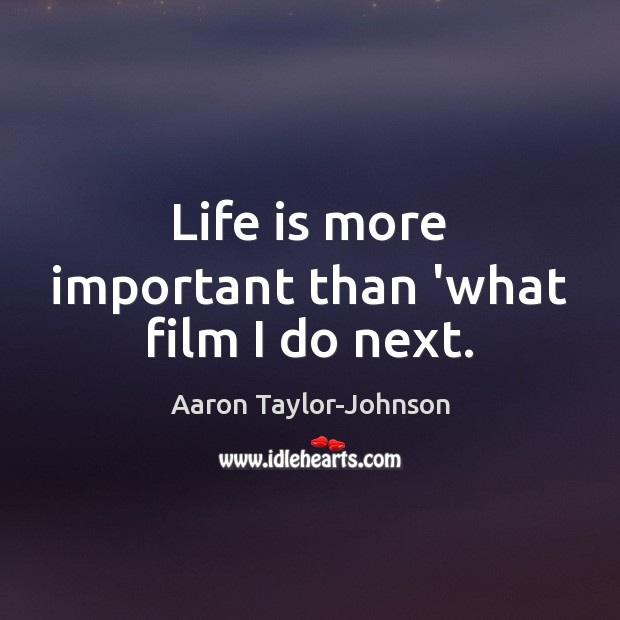 Picture Quote by Aaron Taylor-Johnson