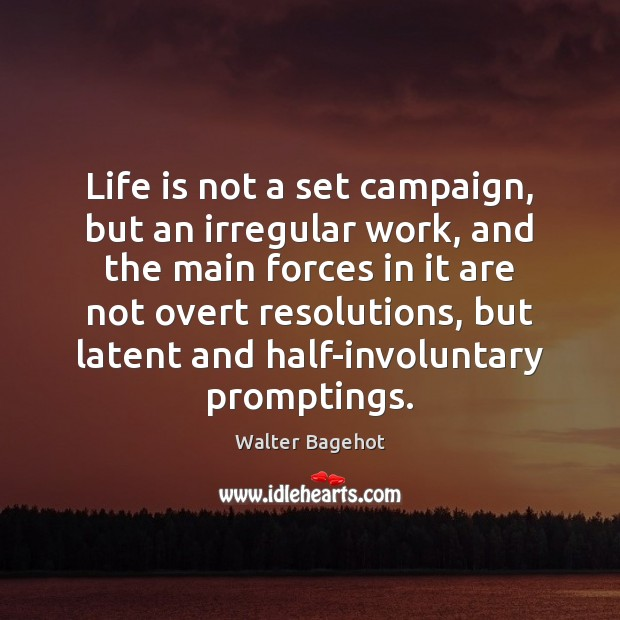 Life is not a set campaign, but an irregular work, and the Image