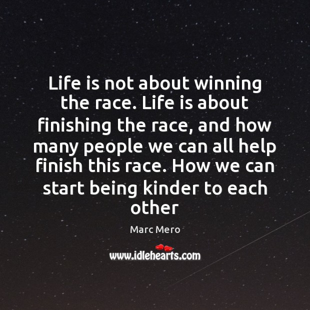Life is not about winning the race. Life is about finishing the Image